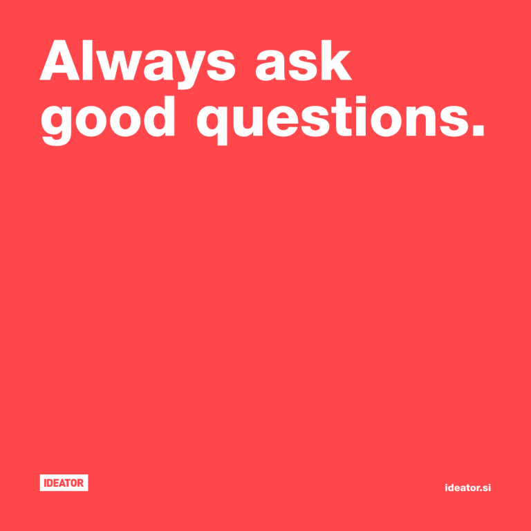 Always ask good questions