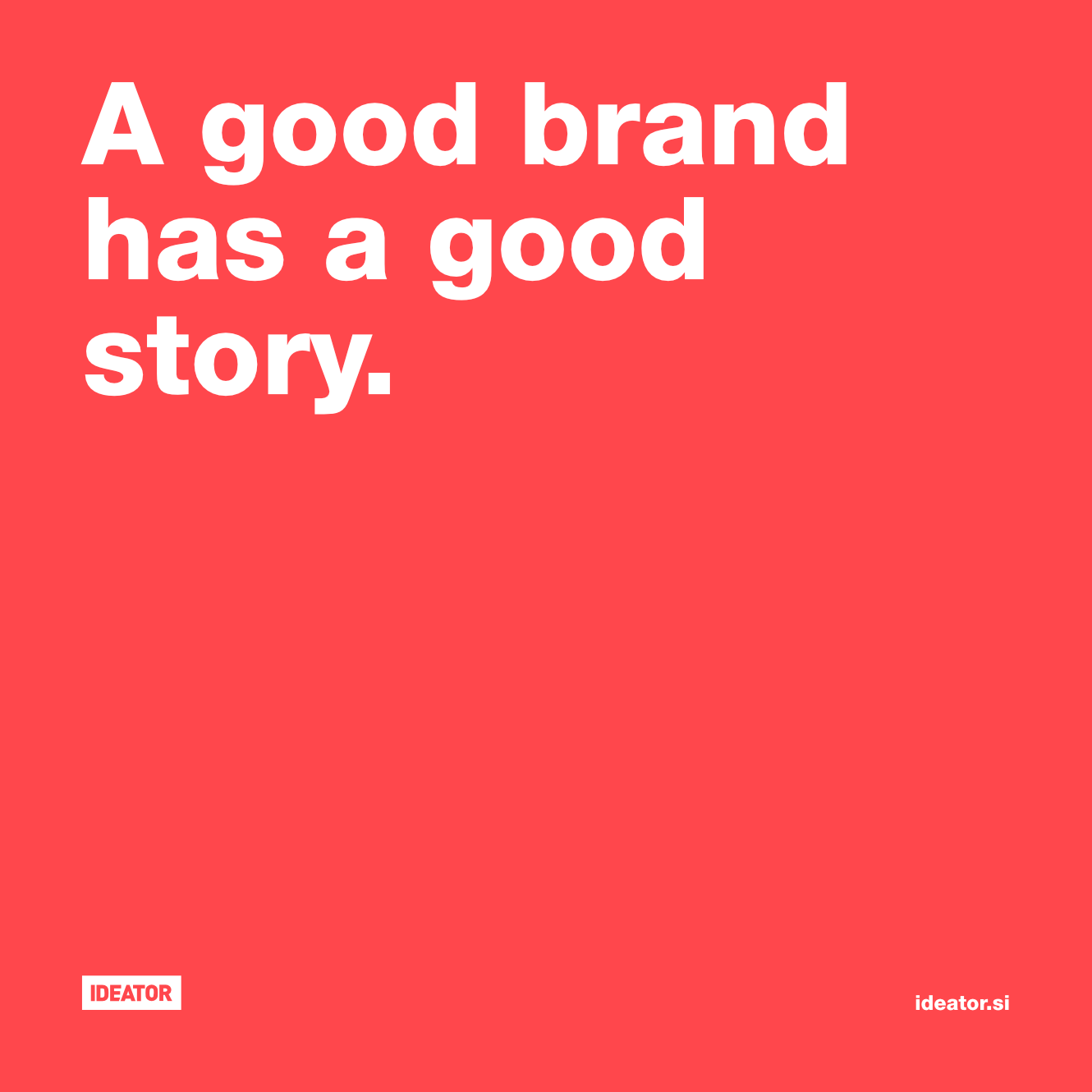 A good brand has a good story